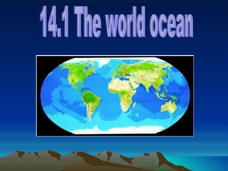 14.1 The world ocean