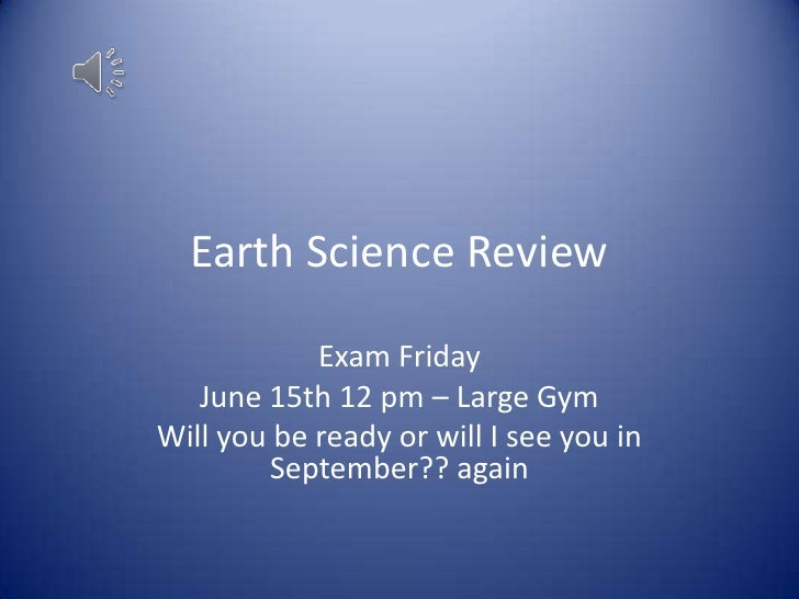 eart science review How do i review for the earth science regents exam barron's regentscom has everything you need to prepare for the earth science regents exam.