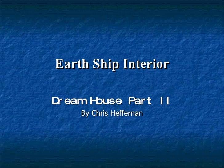 Earth Ship Interior Dream House Part II By Chris Heffernan