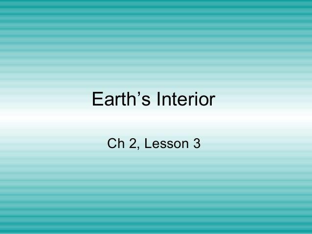 Earth's Interior Ch 2, Lesson 3