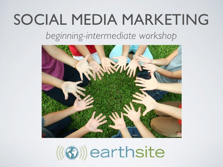 SOCIAL MEDIA MARKETING    beginning-intermediate workshop