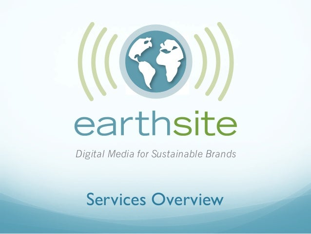 Earthsite - Digital Media for Sustainable Brands - Services 2012