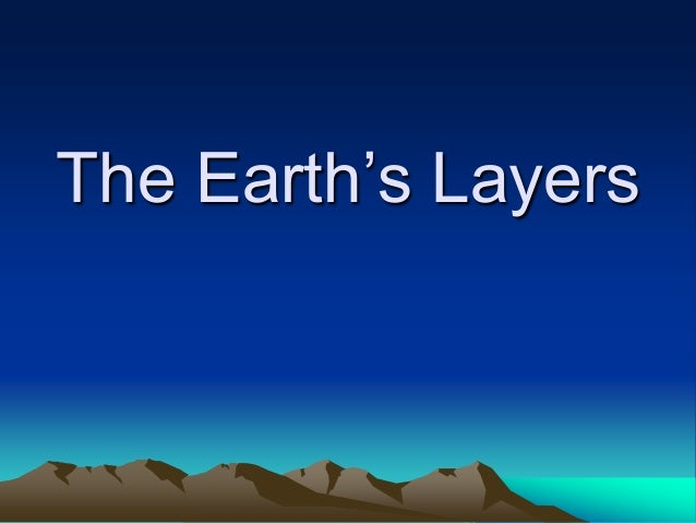 Earths layers  power point part 2