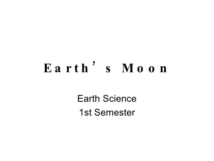 Earth's Moon Earth Science 1st Semester