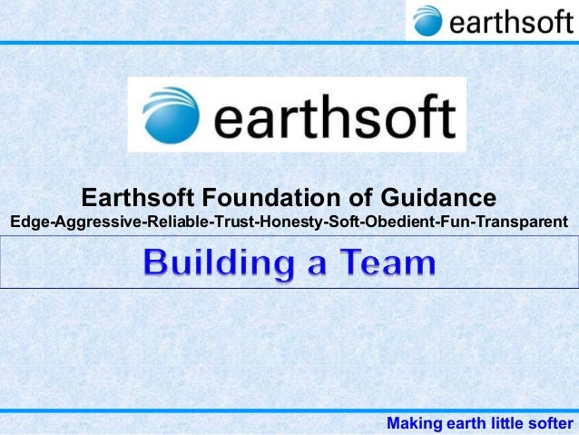 Earthsoft Foundation of Guidance Edge-Aggressive-Reliable-Trust-Honesty-Soft-Obedient-Fun-Transparent  Making earth little...