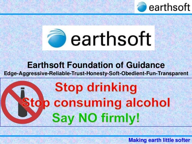 Earthsoft say no to alcohol- stop alcohol