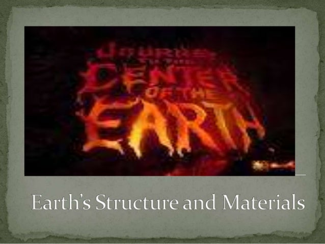Earth's structure and materials2