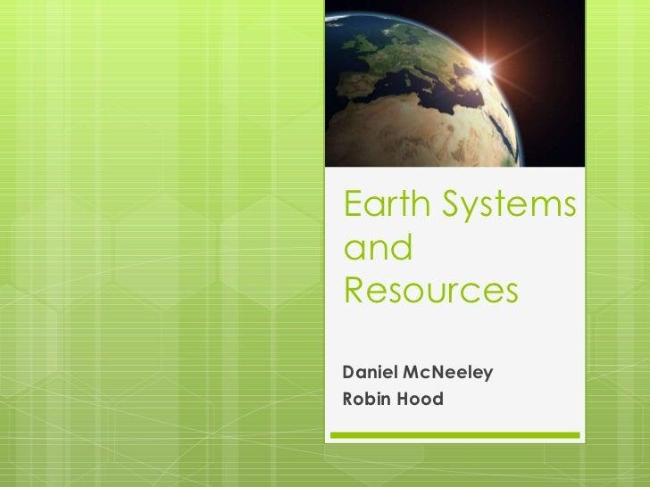 Earth SystemsandResourcesDaniel McNeeleyRobin Hood