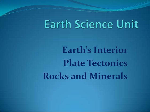 Earth's Interior Plate Tectonics Rocks and Minerals