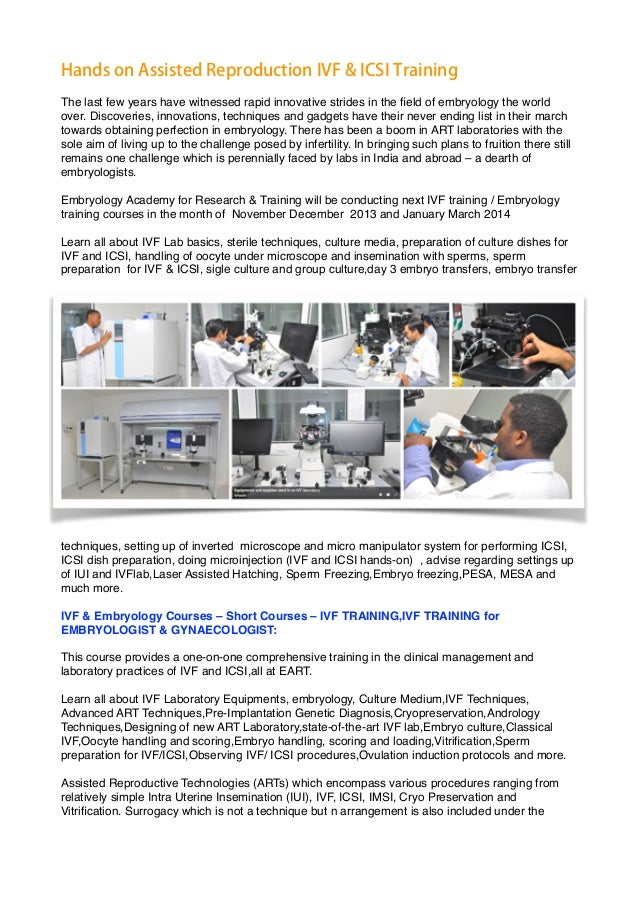 Hands on Assisted Reproduction IVF & ICSI Training The last few years have witnessed rapid innovative strides in the field ...