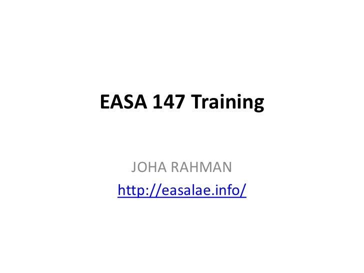 EASA 147 Training   JOHA RAHMAN http://easalae.info/