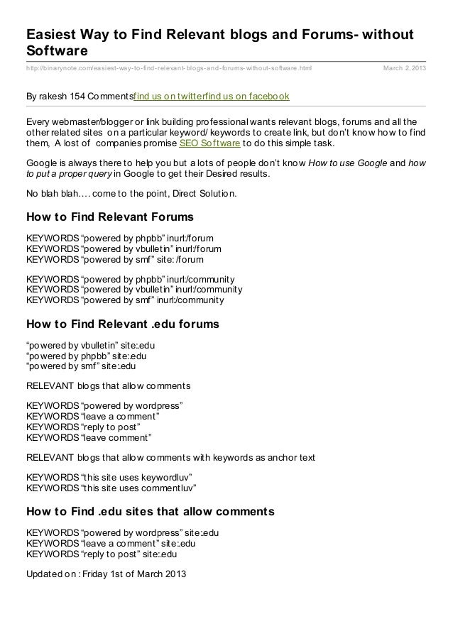Easiest Way to Find Relevant blogs and Forums- withoutSoftwarehttp://binarynote.com/easiest- way- to- find- relevant- blog...