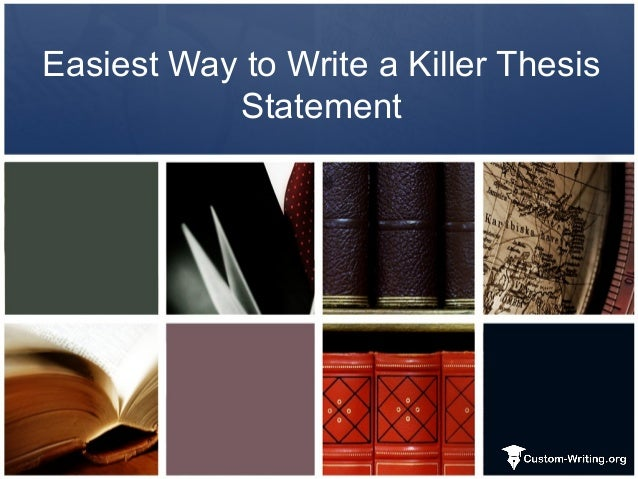 Writing a killer thesis statement