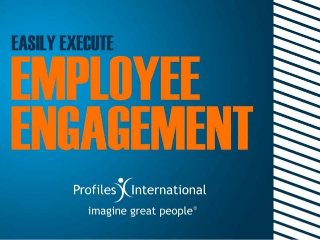 Easily execute employee engagement