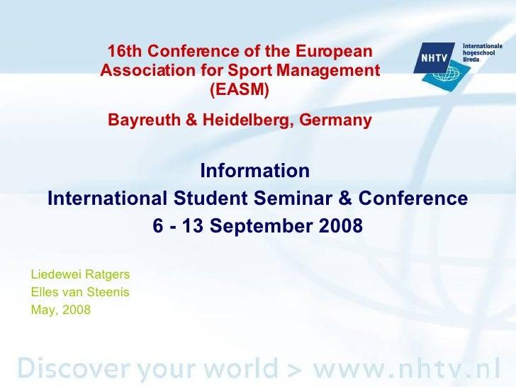 <ul><li>Information  </li></ul><ul><li>International Student Seminar & Conference </li></ul><ul><li>6 - 13 September 2008 ...