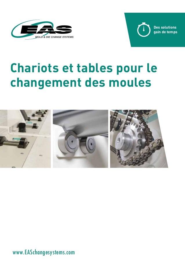 Chariots et tables pour le changement des moules Des solutions gain de temps www.EASchangesystems.com