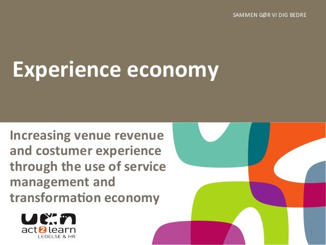 SAMMEN  GØR  VI  DIG  BEDRE   1   Increasing  venue  revenue   and  costumer  experience   through...