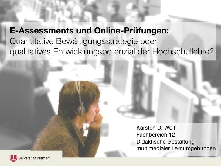 E-Assessments und Online-Prüfungen: Quantitative Bewältigungsstrategie oder qualitatives Entwicklungspotenzial der Hochsch...