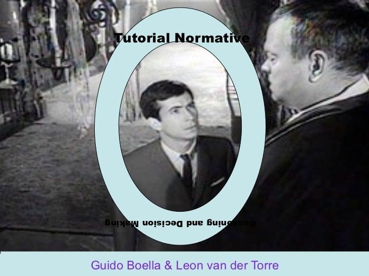 Tutorial Normative  Reasoning and Decision MakingGuido Boella & Leon van der Torre