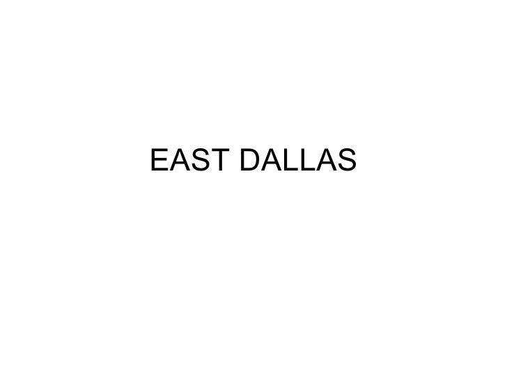 EAST DALLAS