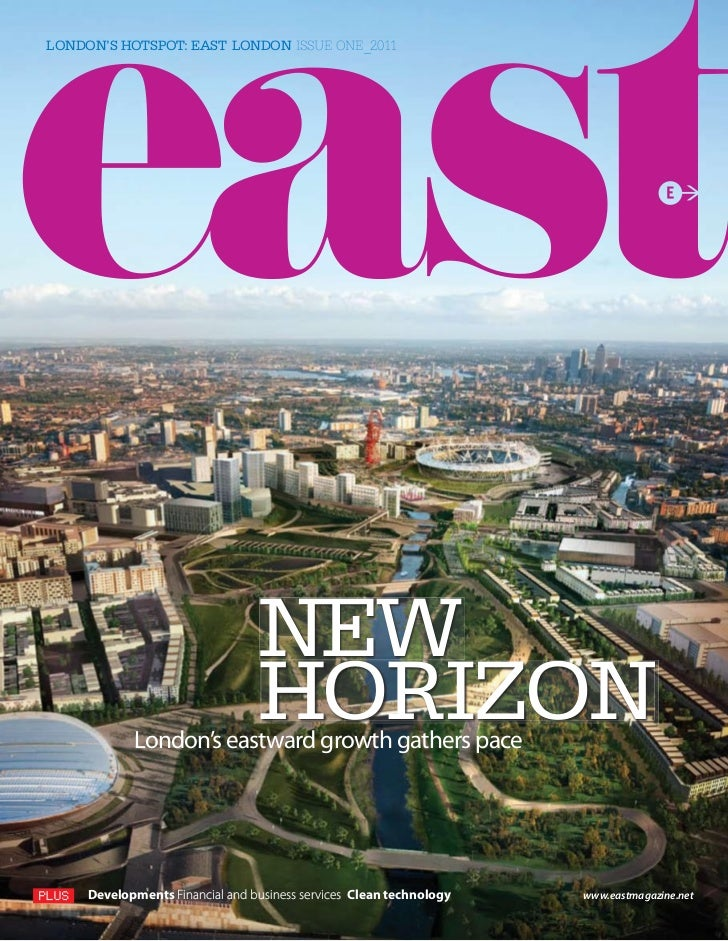 LONDON'S HOTSPOT: EAST LONDON ISSUE ONE_2011                                 NEW                                 HORIZON  ...