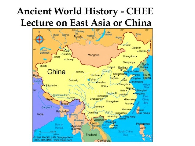 Ancient World History - CHEE Lecture on East Asia or China  CHINA map-modern.gif