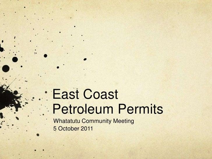 East Coast Petroleum Permits<br />WhatatutuCommunity Meeting<br />5 October 2011<br />