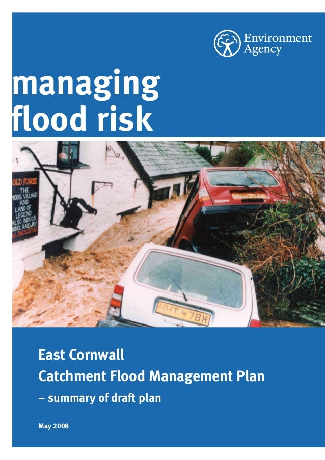 East Cornwall CFMP.QXD  5/15/08  12:51 PM  Page 1  managing flood risk  East Cornwall Catchment Flood Management Plan – su...