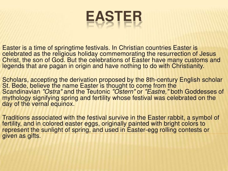 Easter<br />Easteris a time of springtime festivals. In Christian countries Easter is celebrated as the religious holiday...
