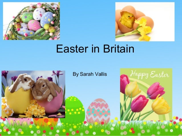 Easter in Britain   By Sarah Vallis