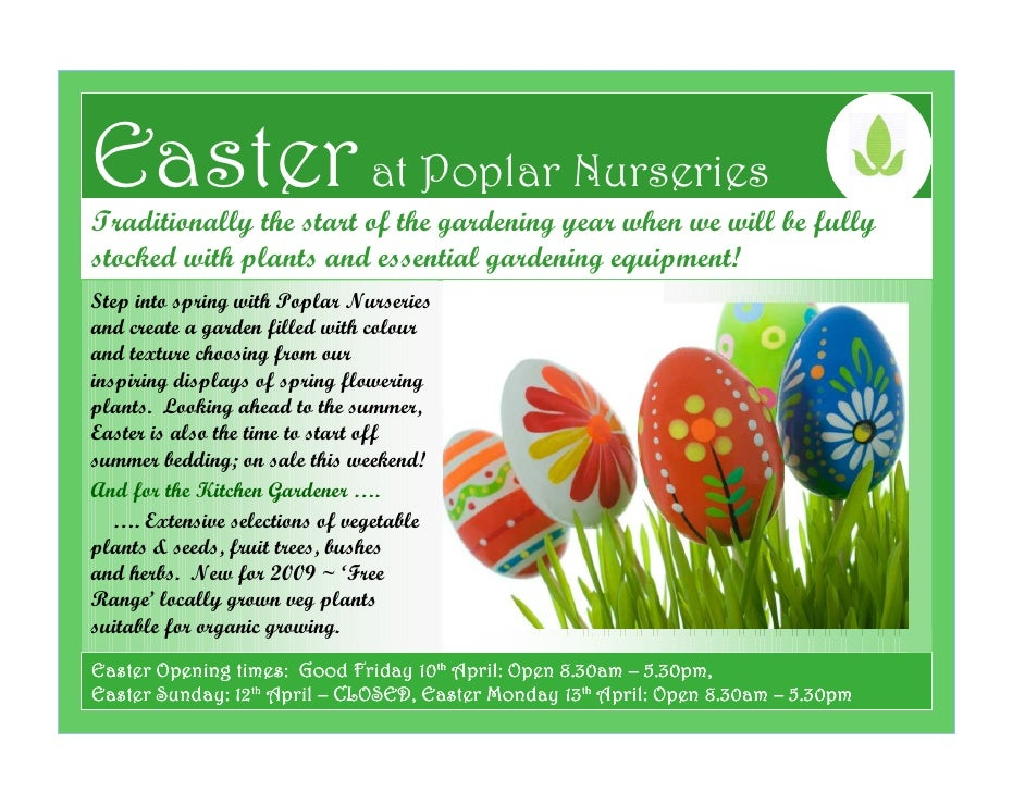 Easter at Poplar Nurseries Traditionally the start of the gardening year when we will be fully stocked with plants and ess...
