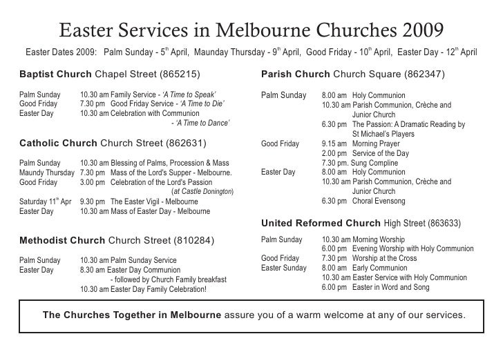 Easter Services in Melbourne Churches 2009   Easter Dates 2009: Palm Sunday - 5th April, Maunday Thursday - 9th April, Goo...