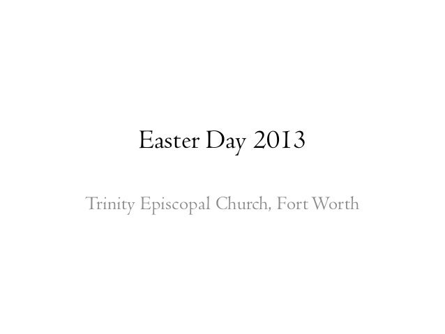 Easter Day 2013Trinity Episcopal Church, Fort Worth