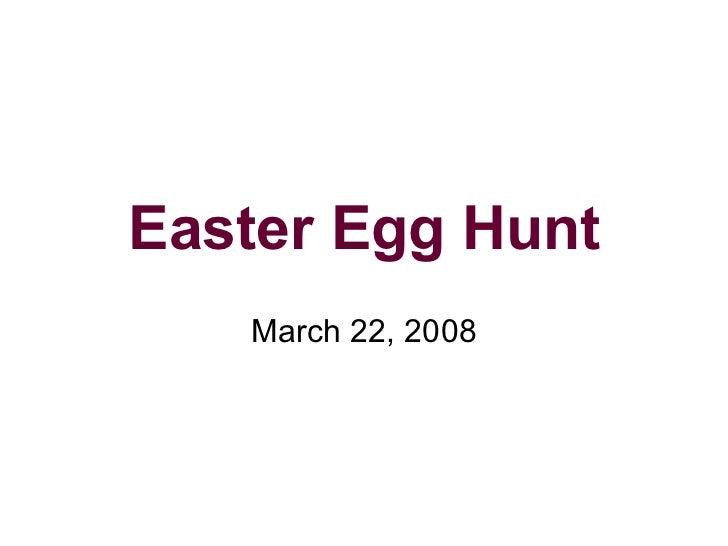 Easter Egg Hunt March 22, 2008