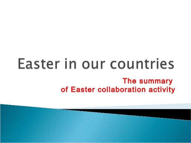 The summaryof Easter collaboration activity