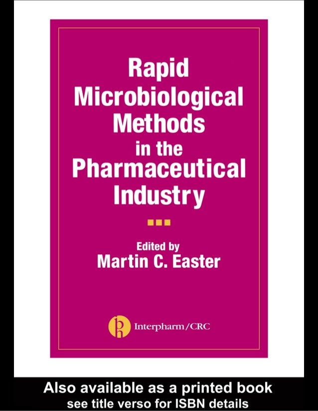Rapid Microbiological Methods in the Pharmaceutical Industry Edited by Martin C.Easter Boca Raton London New York Washingt...