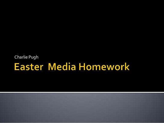 Easter  media homework