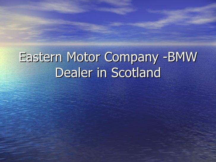Eastern motor company bmw dealer in scotland for Eastern motors used car
