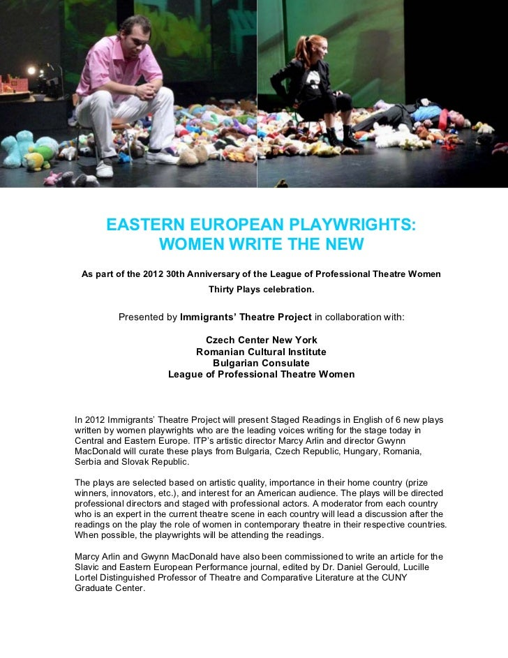 EASTERN EUROPEAN PLAYWRIGHTS:            WOMEN WRITE THE NEW As part of the 2012 30th Anniversary of the League of Profess...