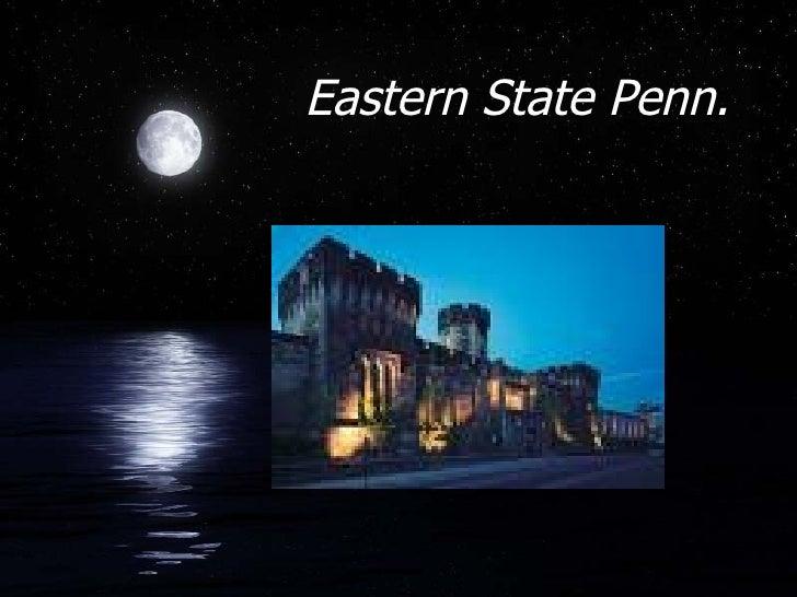 Eastern State Penn.