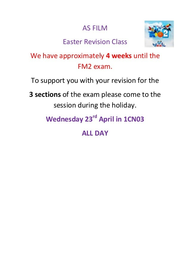 AS FILM Easter Revision Class We have approximately 4 weeks until the FM2 exam. To support you with your revision for the ...