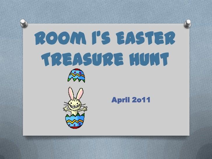 Room 1's Easter Treasure Hunt<br />April 2o11<br />