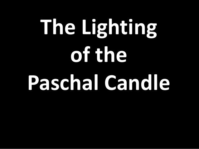 The Lighting of the Paschal Candle