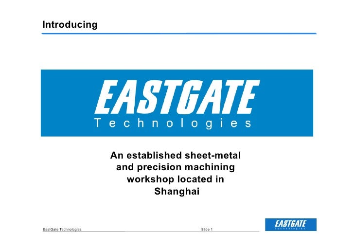 Introducing                        An established sheet-metal                         and precision machining             ...