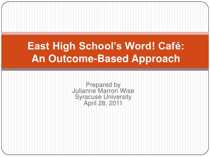 East High School Word Cafe Planning, Marketing and Assessment Presentation