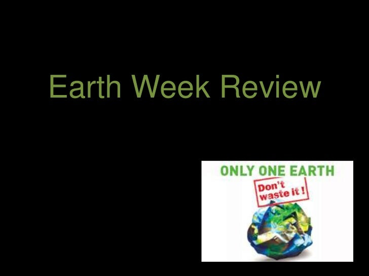 Earth Week Review<br />
