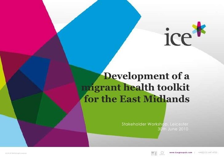 Development of a <br />migrant health toolkit <br />for the East Midlands<br />Stakeholder Workshop, Leicester<br />30th J...