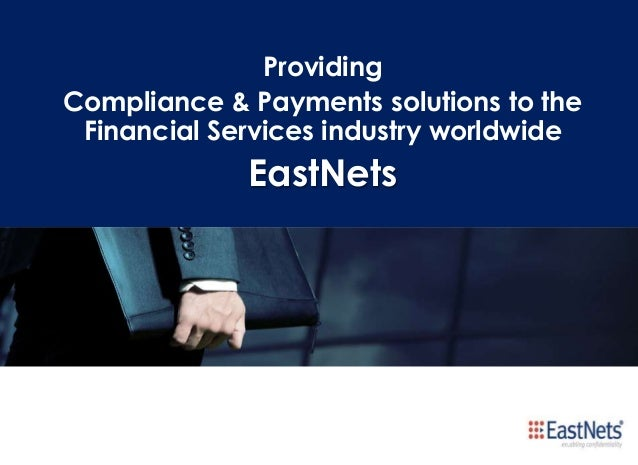 Providing Compliance & Payments solutions to the Financial Services industry worldwide  EastNets