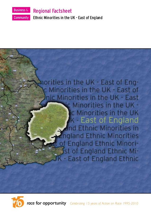 Regional FactsheetEthnic Minorities in the UK - East of England                        Celebrating 15 years of Action on R...