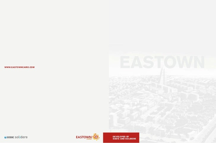 WWW.EASTOWNCAIRO.COM                       DEVELOPED BY                       SODIC AND SOLIDERE